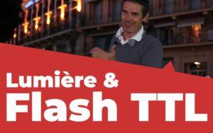 Comprendre la lumière et l'utilisation du flash TTL